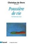 Christian De Duve - Poussière de vie - Une histoire du vivant.