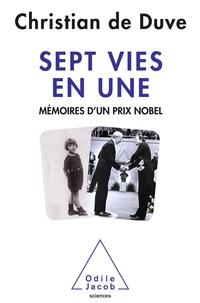 Christian de Duve - Sept vies en une - Mémoires d'un prix Nobel.