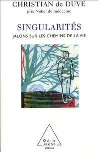 Christian de Duve - Singularités - Jalons sur les chemins de la vie.