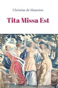 Christian de Maussion - Tita Missa Est.