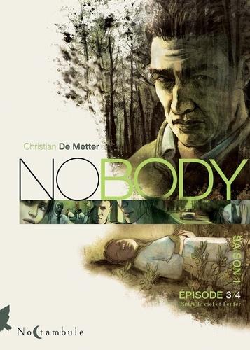 Nobody Saison 1 Episode 3 Entre le ciel et l'enfer