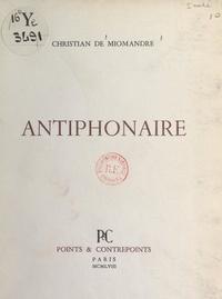 Christian de Miomandre - Antiphonaire.