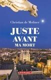 Christian de Moliner - Juste avant ma mort.