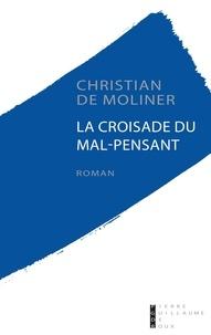 Christian de Moliner - La croisade du mal-pensant.