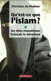 Christian de Moliner - Qu'est-ce que l'Islam ? - Les sites musulmans français le dévoilent.