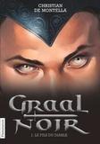 Christian de Montella - Graal Noir Tome 1 : Le fils du diable.