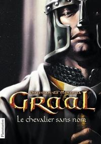 Christian de Montella - Graal Tome 1 : Le chevalier sans nom.