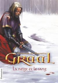 Christian de Montella - Graal Tome 2 : La neige et le sang.