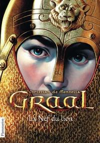 Christian de Montella - Graal Tome 3 : La Nef du lion.