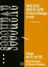 Christian de Montlibert et Rainer Frank - Image de soi, image de l'autre : la France et l'Allemagne en miroir - Chantiers de recherche. Colloque des 4 & 5 mai 1993.