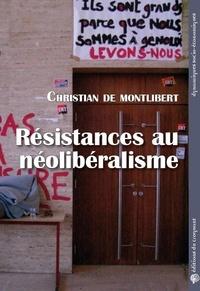 Christian de Montlibert - Résistances au néolibéralisme.