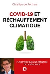 Christian de Perthuis - Covid-19 et réchauffement climatique - Plaidoyer pour une économie de la résilience.