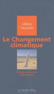 Christian de Perthuis et Anaïs Delbosc - Le Changement climatique.