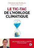 Christian de Perthuis - Le tic-tac de l'horloge climatique - Une course contre la montre pour le climat.