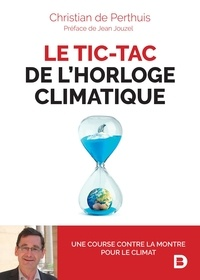 Ebook manuels télécharger gratuitement Le tic-tac de l'horloge climatique FB2 iBook ePub 9782807322097 par Christian de Perthuis