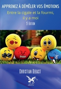 Christian Debast - Apprenez à démêler vos émotions.