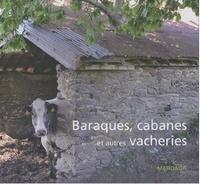 Christian Deblanc et Dominique Linel - Baraques, cabanes et autres vacheries.
