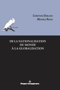Christian Deblock et Michèle Rioux - De la nationalisation du monde à la globalisation.