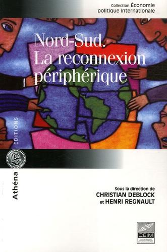 Christian Deblock et Henri Regnault - Nord-Sud - La reconnexion périphérique.