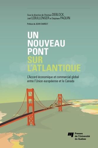 Un nouveau pont sur l'Atlantique. L'Accord économique et commercial global entre l'Union européenne et le Canada