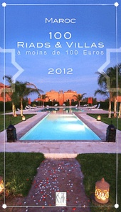 Christian Debois Frogé et Patrick Defaix - Maroc - 100 riads et villas à moins de 100 euros.