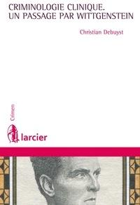 Christian Debuyst - La criminologie clinique, un passage par Wittgenstein.