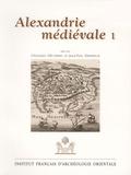 Christian Décobert et Jean-Yves Empereur - Alexandrie médiévale - Tome 1.