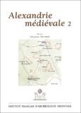 Christian Décobert et  Collectif - Alexandrie médiévale - Tome 2.