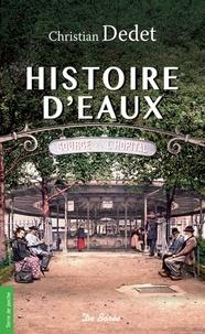 Christian Dedet - Histoire d'eaux.
