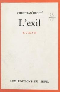 Christian Dedet - L'exil.