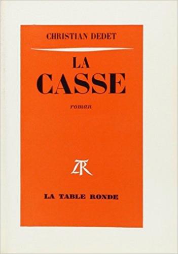 Christian Dedet - LA CASSE.