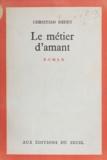 Christian Dedet - Le métier d'amant.