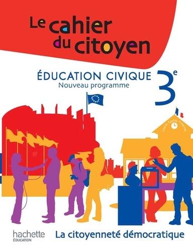 Christian Defebvre et Jeanne Cador - Education civique 3e - La citoyenneté démocratique.