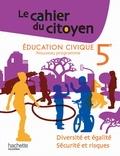Christian Defebvre et Jeanne Cador - Education civique 5E - Diversité et égalité, sécurité et risques.