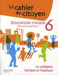 Christian Defebvre et Aurélien Cador - Education civique 6e - Le collégien, l'enfant et l'habitant.