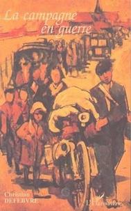 Christian Defebvre - La campagne en guerre.