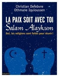 Christian Defebvre et Othmane Iquioussen - La paix soit avec toi - Les religions sont faites pour réunir.