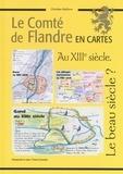 Christian Defebvre - Le Comté de Flandre en cartes au XIIIe siècle.