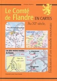 Christian Defebvre - Le Comté de Flandre en cartes - Au XIIe siècle, l'éclosion d'un monde nouveau.