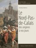 Christian Defebvre - Le Nord-Pas-de-Calais des origines à nos jours.