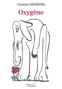 Christian Defebvre - Oxygène.