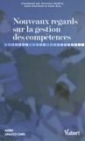 Christian Defélix et Alain Klarsfeld - Nouveaux regards sur la gestion des compétences.