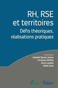 Christian Defelix et Isabelle Bories-Azeau - RH, RSE et territoires - Défis théoriques, réalisations pratiques.
