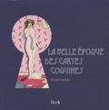 Christian Deflandre - La belle époque des cartes coquines.