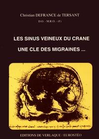 Christian Defrance de Tersant - Les sinus veineux du crâne - Une clé des migraines....