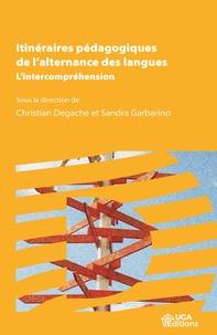 Christian Degache et Sandra Garbarino - Itinéraires pédagogiques de l'alternance des langues - L'intercompréhension.