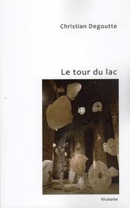 Christian Degoutte - Le tour du lac.