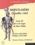 Christian Delabos et Philippe Gaillard - La bataille de Montlhéry - 16 juillet 1465.