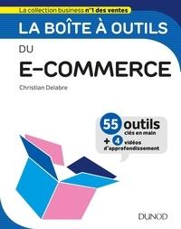 Christian Delabre - La boîte à outils du e-commerce - 55 outils clés en main et 4 vidéos d'approfondissement.