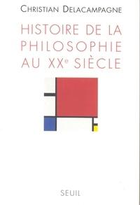 Christian Delacampagne - Histoire de la philosophie au XXe siècle.